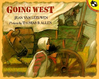 Going West By Van Leeuwen, Jean/ Allen, Thomas B. (ILT)
