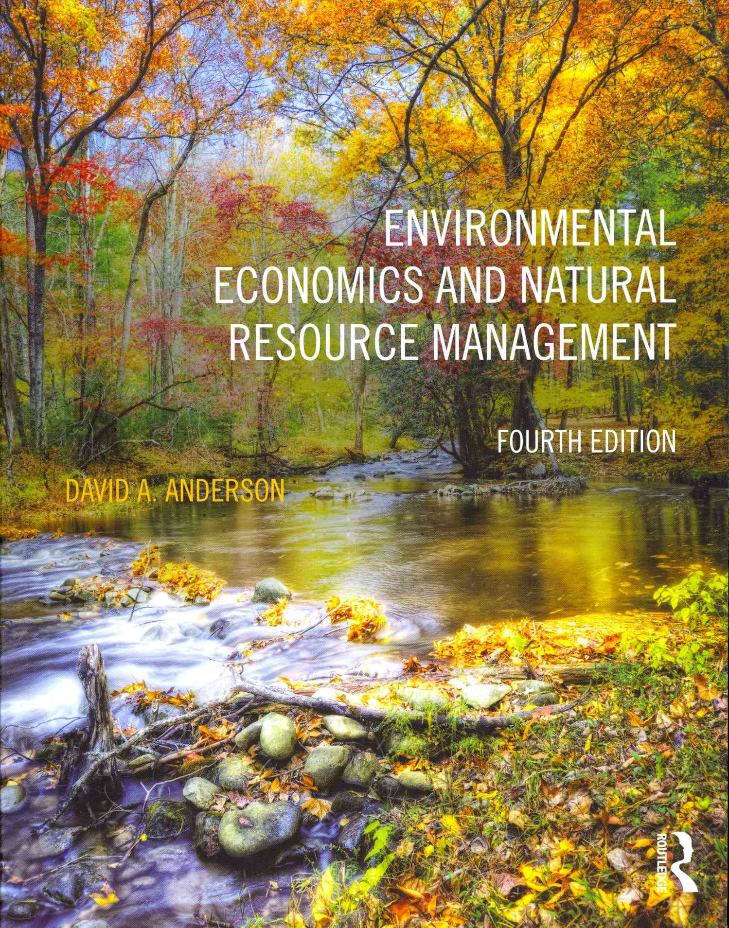 Environmental Economics and Natural Resource Management By Anderson, David A.